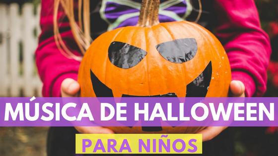 Canciones de Halloween para niños. La mejor música para tu fiesta de Halloween