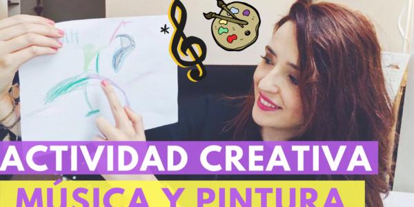 Actividades para niños. Creatividad para niños con Música y Pintura